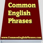 list of English Phrases